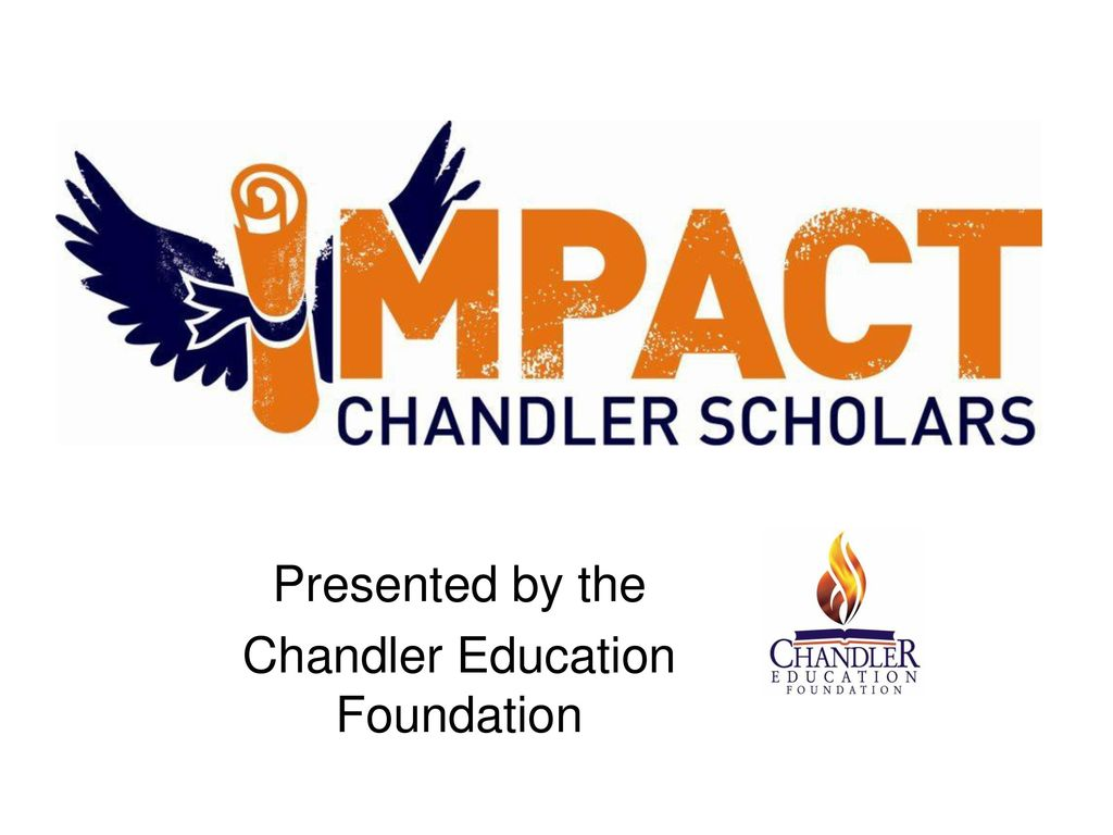Presented by the Chandler Education Foundation